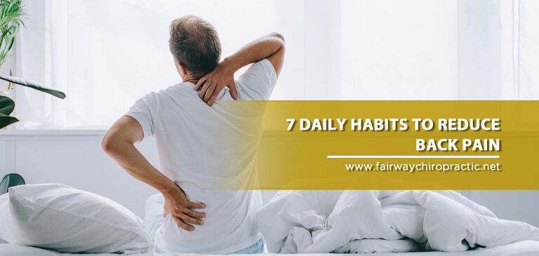 7 Daily Habits to Reduce Back Pain