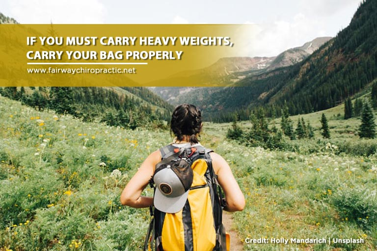 carry heavy weights, carry your bag properly