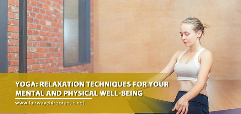 Yoga: Relaxation Techniques for Your Mental and Physical Well-Being